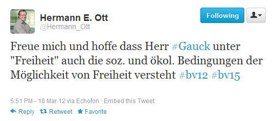 """Freue mich und hoffe dass Herr #Gauck unter """"Freiheit"""" auch die soz. und ökol. Bedingungen der Möglichkeit von Freiheit versteht #bv12 #bv15"""
